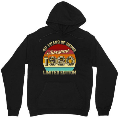 40 Years Of Being Awesome 1980 Limited Edition Unisex Hoodie Designed By Ashlıcar