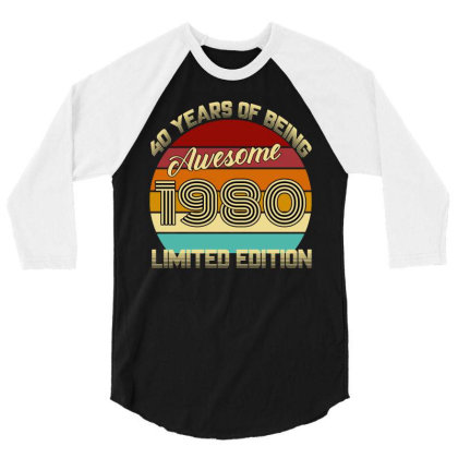 40 Years Of Being Awesome 1980 Limited Edition 3/4 Sleeve Shirt Designed By Ashlıcar