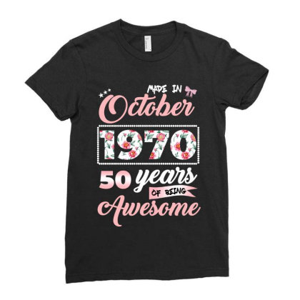 Made In October 1970 50 Years Of Being Awesome Ladies Fitted T-shirt Designed By Ashlıcar