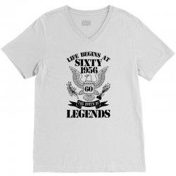 Life Begins At Sixty 1956 The Birth Of Legends V-Neck Tee   Artistshot