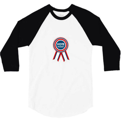 Vote President 3/4 Sleeve Shirt Designed By Estore