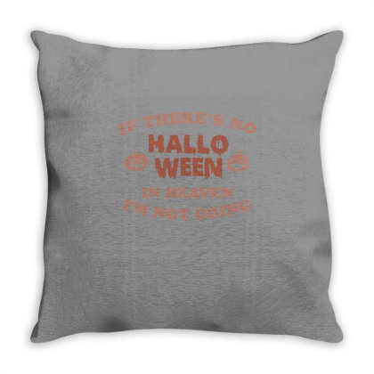If There's No Halloween In Heaven I'm Not Going Throw Pillow Designed By Koalastudio