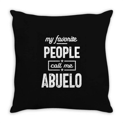 Gift For Abuelo | My Favorite People Call Me Abuelo Throw Pillow Designed By Cidolopez