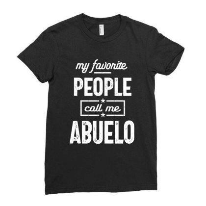 Gift For Abuelo | My Favorite People Call Me Abuelo Ladies Fitted T-shirt Designed By Cidolopez