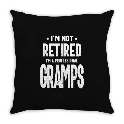 Gift For Gramps | I'm Not Retired I'm A Professional Gramps Throw Pillow Designed By Cidolopez