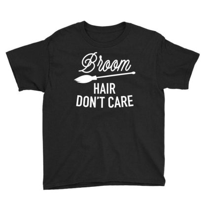 Broom Hair Don't Care Cute Funny Gift Youth Tee Designed By Koalastudio