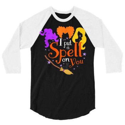 I Put A Spell On You Witch Sisters Halloween Quote 3/4 Sleeve Shirt Designed By Schulz-12