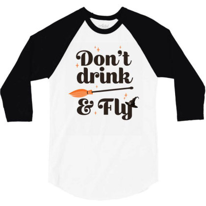 Don't Drink And Fly Cute Funny Gift 3/4 Sleeve Shirt Designed By Koalastudio