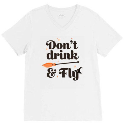 Don't Drink And Fly Cute Funny Gift V-neck Tee Designed By Koalastudio