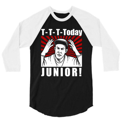T T T  Today Junior 3/4 Sleeve Shirt Designed By Firework Tess