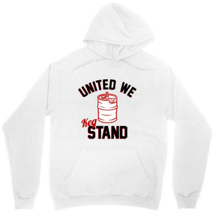 United We Keg Stand Unisex Hoodie Designed By Firework Tess