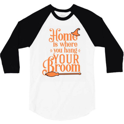Home Is Where You Hang Your Broom Cute Funny Gift 3/4 Sleeve Shirt Designed By Koalastudio