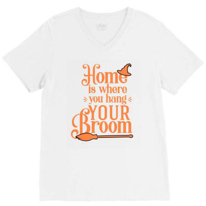 Home Is Where You Hang Your Broom Cute Funny Gift V-neck Tee Designed By Koalastudio
