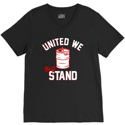 United We Keg Stand V-neck Tee Designed By Firework Tess