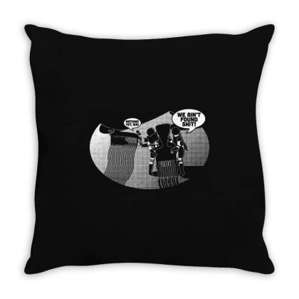 We Ain't Found Shit Throw Pillow Designed By Firework Tess