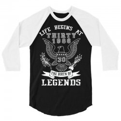 life begins at thirty 1986 the birth of legends 3/4 Sleeve Shirt | Artistshot