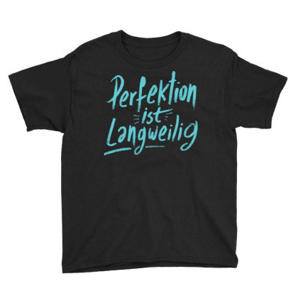 Perfection Is Boring Youth Tee Designed By Zizahart