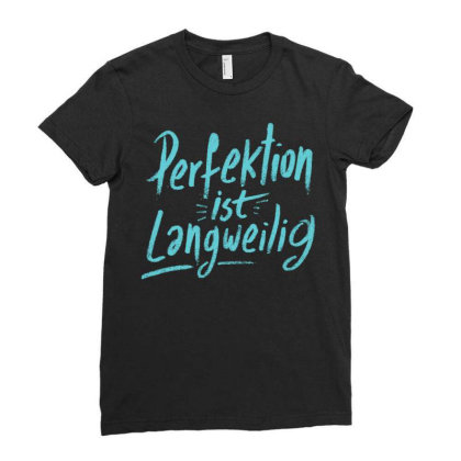 Perfection Is Boring Ladies Fitted T-shirt Designed By Zizahart