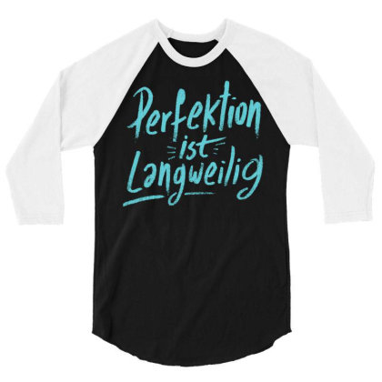 Perfection Is Boring 3/4 Sleeve Shirt Designed By Zizahart