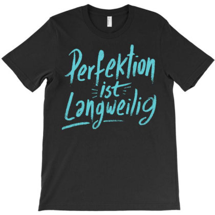 Perfection Is Boring T-shirt Designed By Zizahart