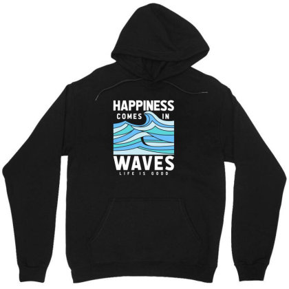 Happiness Comes In Waves Life Is Good Unisex Hoodie Designed By Barbaras