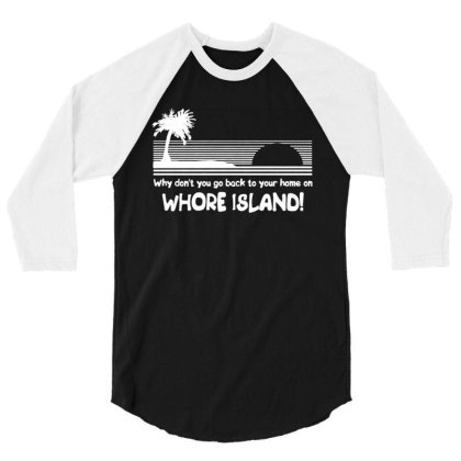 Whore Island 3/4 Sleeve Shirt Designed By Firework Tess