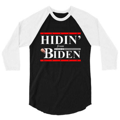 Hidin' From Biden For President Funny 2020 Political 3/4 Sleeve Shirt Designed By Barbaras