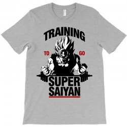 training-to-go-super-saiyan T-Shirt | Artistshot