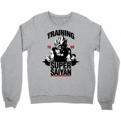training-to-go-super-saiyan Crewneck Sweatshirt | Artistshot