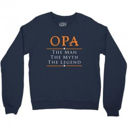OPA - PAPA - Grandfather - granddad - Papaw Crewneck Sweatshirt | Artistshot