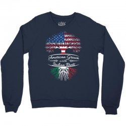 American grown with Italian roots Crewneck Sweatshirt | Artistshot