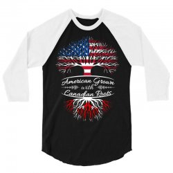 American grown with Canadian roots 3/4 Sleeve Shirt | Artistshot