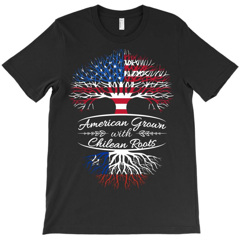 American Grown With Chilean Roots T-shirt | Artistshot