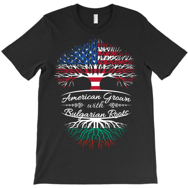 American Grown With Bulgarian Roots T-shirt | Artistshot