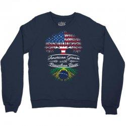 American Grow with Brazilian roots Crewneck Sweatshirt | Artistshot