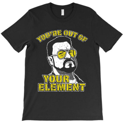 You're Out Of Your Element T-shirt Designed By Mito220