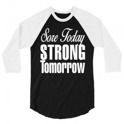 sore today, strong tomorrow white print 3/4 Sleeve Shirt | Artistshot