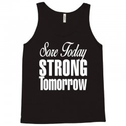 sore today, strong tomorrow white print Tank Top | Artistshot
