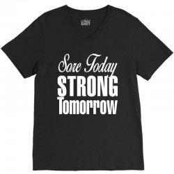sore today, strong tomorrow white print V-Neck Tee | Artistshot
