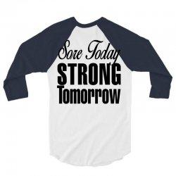 sore today, strong tomorrow 3/4 Sleeve Shirt | Artistshot