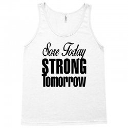 sore today, strong tomorrow Tank Top | Artistshot