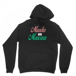 muscles and mascara Unisex Hoodie | Artistshot