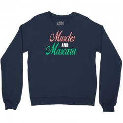 muscles and mascara Crewneck Sweatshirt | Artistshot