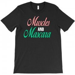 muscles and mascara T-Shirt | Artistshot
