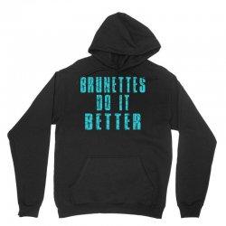 brunettes do it better Unisex Hoodie | Artistshot