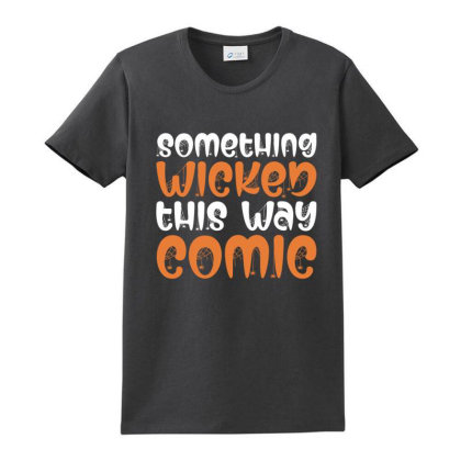 Something Wicked This Way Comic Halloween 2020 Ladies Classic T-shirt Designed By Faical
