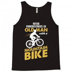 Never Underestimate An Old Man With A Mountain Bike Tank Top | Artistshot