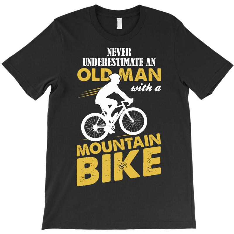 Never Underestimate An Old Man With A Mountain Bike T-shirt | Artistshot