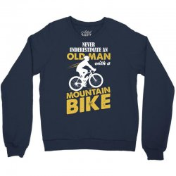 Never Underestimate An Old Man With A Mountain Bike Crewneck Sweatshirt | Artistshot