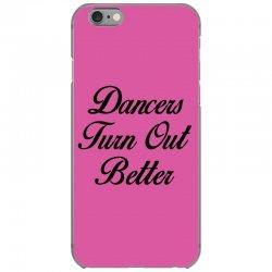 dancers turn out better iPhone 6/6s Case   Artistshot